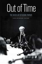 Out of Time:  The Vexed Life of Georg Tintner