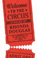 Douglas, R:  Welcome to the Circus