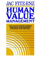 Human Value Management: The Value–Adding Human Resource Management Strategy for the 1990s