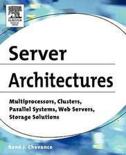 Server Architectures: Multiprocessors, Clusters, Parallel Systems, Web Servers, Storage Solutions