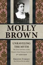 Molly Brown: Unraveling the Myth, 3rd Edition