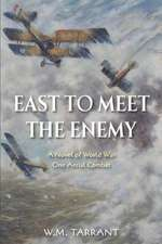 East to Meet the Enemy