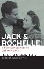 Jack & Rochelle: A Holocaust Story of Love and Resistance