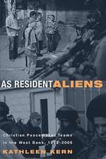 As Resident Aliens:  Christian Peacemaker Teams in the West Bank, 1995-2005