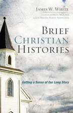 Brief Christian Histories:  Getting a Sense of Our Long Story