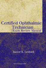 Certified Ophthalmic Technician Exam Review Manual:  Exam Review Manual