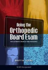 Acing the Orthopedic Board Exam:  The Ultimate Crunch Time Resource