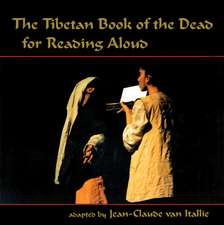 The Tibetan Book of the Dead:  For Reading Aloud