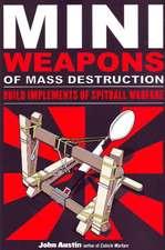 Mini Weapons of Mass Destruction: Build Implements of Spitball Warfare: Build Implements of Spitball Warfare