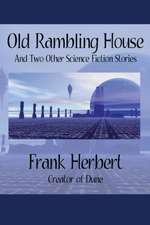 Old Rambling House and Two Other Science Fiction Stories