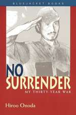 No Surrender:  My Thirty Year War