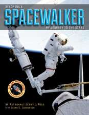 Becoming a Spacewalker:  My Journey to the Stars