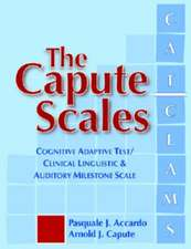 The Capute Scales:  Cognitive Adaptive Test/Clinical Linguistic & Auditory Milestone Scale (CAT/CLAMS)