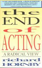 The End of Acting:  A Radical View
