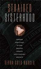 Strained Sisterhood:  Gender and Class in the Boston Female Anti-Slavery Society