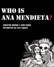 Who Is Ana Mendieta?