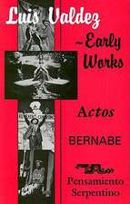 Early Works:  Actos, Bernabe & Pensamiento Serpentino