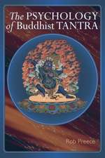 The Psychology of Buddhist Tantra:  Recipes for Daily Living, Celebration, and Ceremony