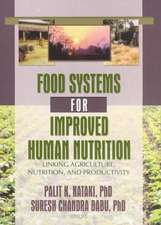 Food Systems for Improved Human Nutrition: Linking Agriculture, Nutrition and Productivity