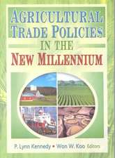 Agricultural Trade Policies in the New Millennium