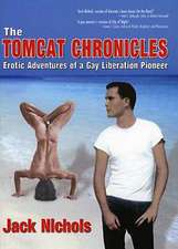 The Tomcat Chronicles:  Erotic Adventures of a Gay Liberation Pioneer
