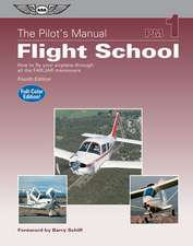 Flight School:  How to Fly Your Airplane Through All the FAR/JAR Maneuvers