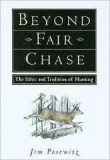 Beyond Fair Chase
