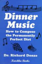 Dinner Music: How to Compose the Permanently Perfect Diet