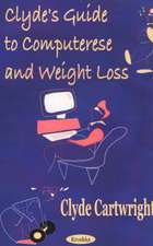 Clyde's Guide to Computerese & Weight Loss