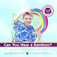 Can You Hear a Rainbow?:  The Story of a Deaf Boy Named Chris
