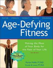 Age-Defying Fitness:  Making the Most of Your Body for the Rest of Your Life [With Free Thera-Band Elastic Exerciser]