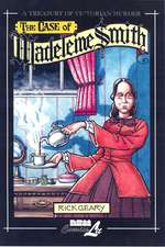 The Case Of Madeleine Smith: A Treasury of Victorian Murder