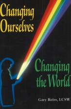 Changing Ourselves, Changing the World