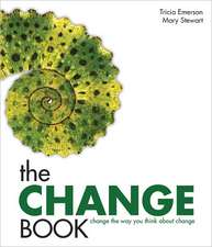 The Change Book:  Change the Way You Think about Change