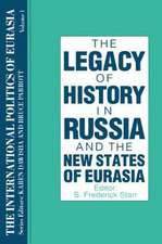 The International Politics of Eurasia:  The Influence of History