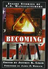 Becoming Lean:  Inside Stories of U.S. Manufac- Turers