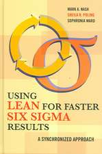 Using Lean for Fast Six SIGMA Results:  A Synchronized Approach