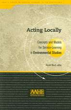 Acting Locally:  Concepts and Models for Service-Learning in Environmental Studies