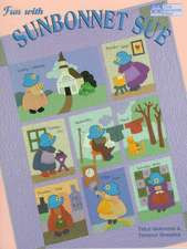 """Fun with Sunbonnet Sue """"Print on Demand Edition"""""""
