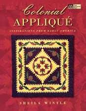 Colonial Applique:  Inspirations from Early America