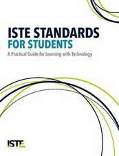 Iste Standards for Students: A Practical Guide for Learning with Technology