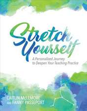Stretch Yourself: A Personalized Journey to Deepen Your Teaching Practice