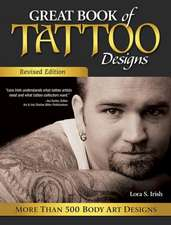 Great Book of Tattoo Designs, Revised Edition:  More Than 500 Body Art Designs