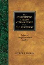 The Englishman's Hebrew Concordance of the Old Testament:  Coded with Strong's Concordance Numbers