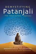 Demystifying Patanjali:  The Wisdom of Paramhansa Yogananda
