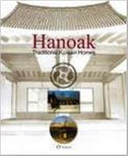 Hanoak: Traditional Korean Homes