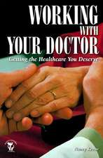Working with Your Doctor – Getting the Healthcare You Deserve