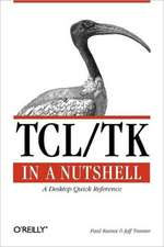 TCL/TK in a Nutshell – A Desktop Quick Reference