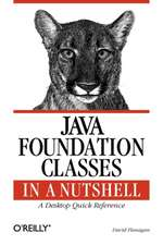 Java Foundation Classes in a Nutshell  – A Desktop  Quick Reference