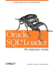 Oracle SQL∗Loader: The Definitive Guide
